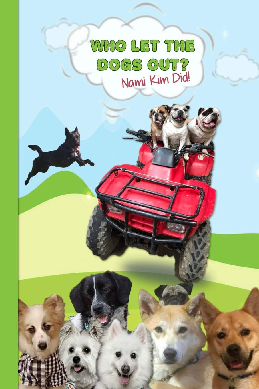 9641e09dc83 Amazon.com  Who Let The Dogs Out  ... Nami Kim Did!  Green Hills - A ...