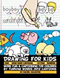Drawing for Kids How to Draw Word Cartoons with Letters & Numbers: Word Fun & Cartooning for Children by Turning Words into Cartoons (Volume 2)