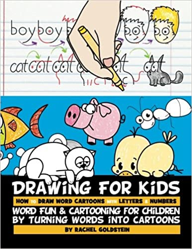 drawing for kids how to draw word cartoons with letters numbers word fun cartooning for children by turning words into cartoons volume 2 rachel a