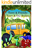 "Terry & Friends: Terry and The Bullies (""T-Rex"" Syndrome Book 2)"