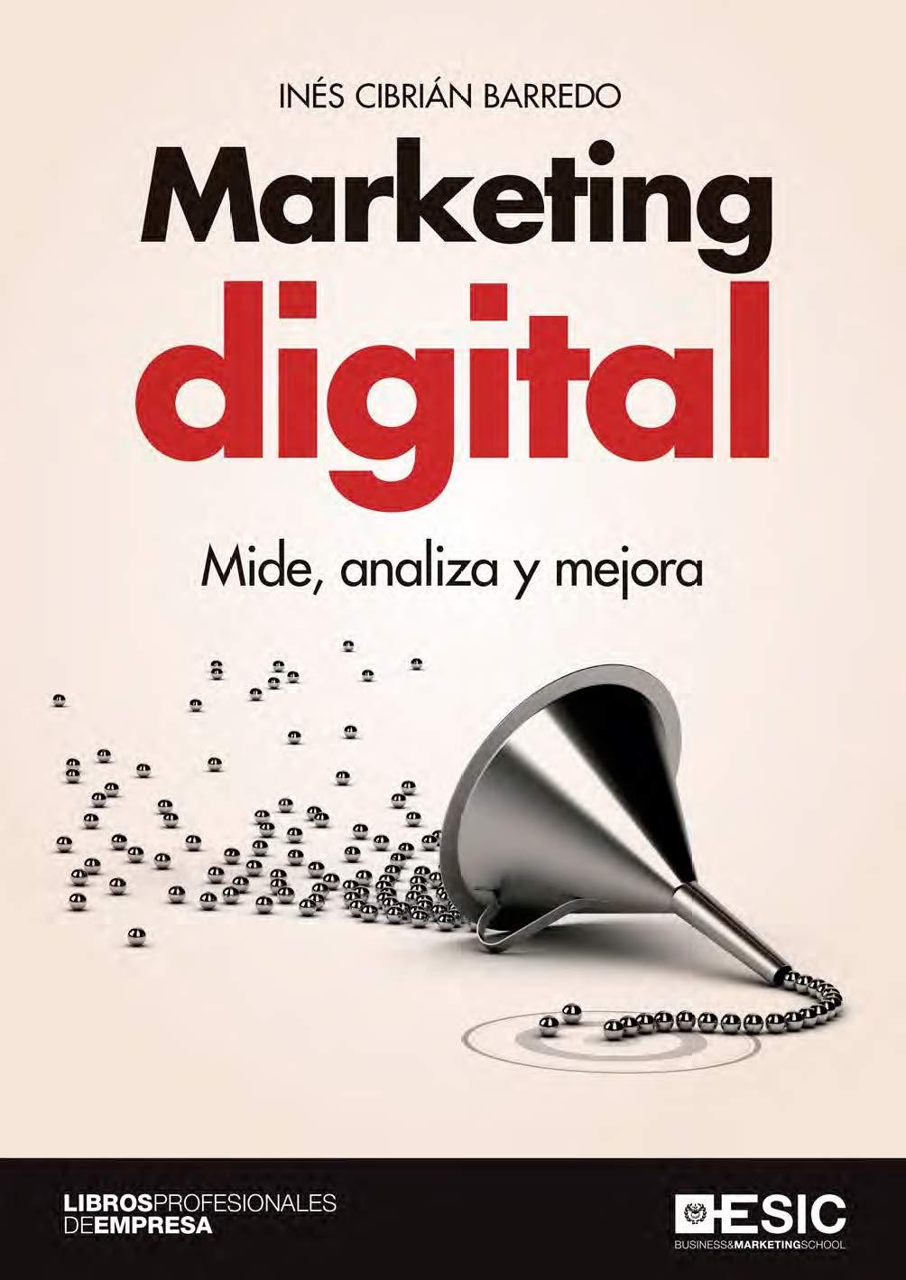 Marketing digital. Mide, analiza y mejora: Amazon.es: Cibrián Barredo, Inés: Libros