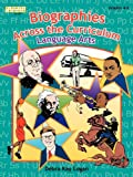 Language Arts : Biographies Across the Curriculum, Grades 4-6, Logan, Debra Kay, 1586830929