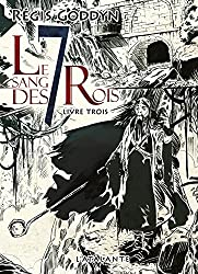 Le sang des 7 Rois - Livre troisième: Le sang des 7 Rois, T3
