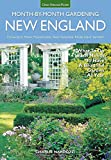 New England Month-by-Month Gardening: What to Do Each Month to Have a Beautiful Garden All Year - Connecticut, Maine, Massachusetts, New Hampshire, Rhode Island, Vermont
