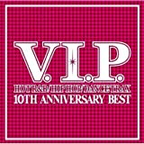 V.I.P.10TH ANNIVERSARY BEST MIX