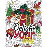 Adult Coloring Books: Delight your Life :  All Best Gifts and Best Wishes for Special Occasions and Special Person