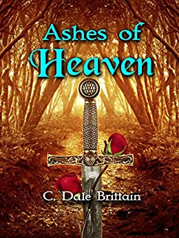Ashes of Heaven by [Brittain, C. Dale]