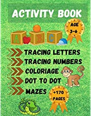 Activity Book: Practice Activities to help Kids with Pen Control, Line Tracing Letters, Numbers, Coloriage, Dot To Dot, Mazes and More! Activity Book ... 3-6 Year Olds, best Gift For Boys and Girls