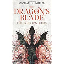 The Dragon's Blade: The Reborn King (Volume 1)