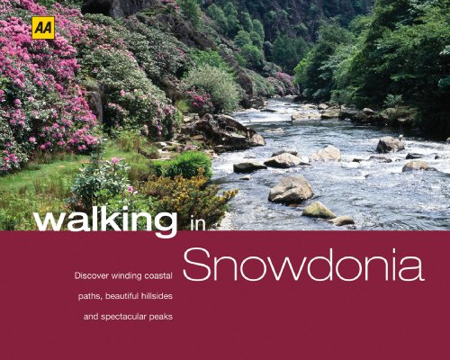 (Walking in Snowdonia: Discover Winding Coastal Paths, Beautiful Hillsides and Spectacular Peaks (AA Walking In) )