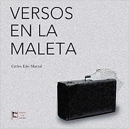 Versos en la maleta (Spanish Edition): Carles Edo Marzal: 9788494244124: Amazon.com: Books