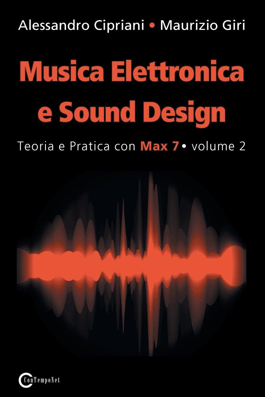 Musica Elettronica e Sound Design - Teoria e Pratica con Max 7 - volume 2 (Seconda Edizione) (Italian Edition)