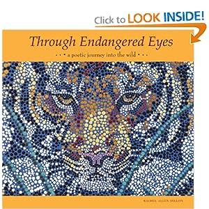 Through Endangered Eyes: A Poetic Journey into the Wild Rachel Allen Dillon