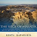 The Siege of Masada: A Historical Drama of the Famous Battle Between the Jews and Romans Audiobook by Kosta Kafarakis Narrated by Scott Clem