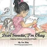 Dear Sweetie, I'm Okay, Eva King, 1449761925