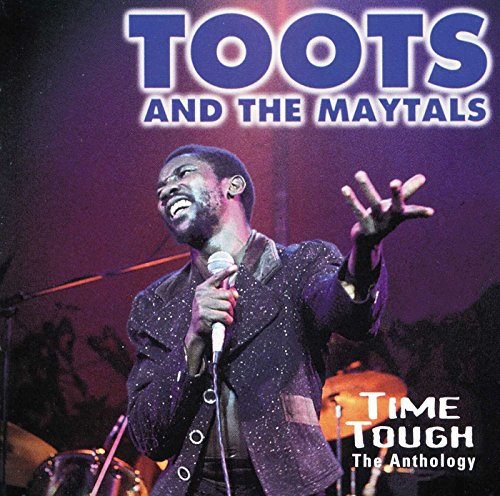 Time Tough: Anthology (Best Of Toots And The Maytals)