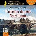 L'inconnu du pont Notre-Dame (Les enquêtes de Nicolas Le Floch 13) Audiobook by Jean-François Parot Narrated by François d'Aubigny