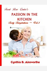 Front Row Center's Passion in the Kitchen (Tasty Temptations Book 1) Kindle Edition