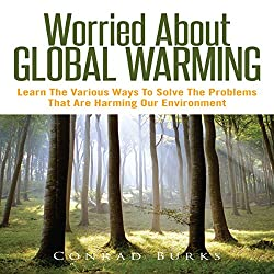 Worried about Global Warming