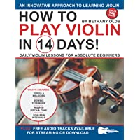 How to Play Violin in 14 Days: Daily Violin Lessons for Absolute Beginners