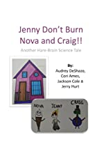 Jenny Don't Burn Nova and Craig!: Another Hare-Brain Science Tale Paperback