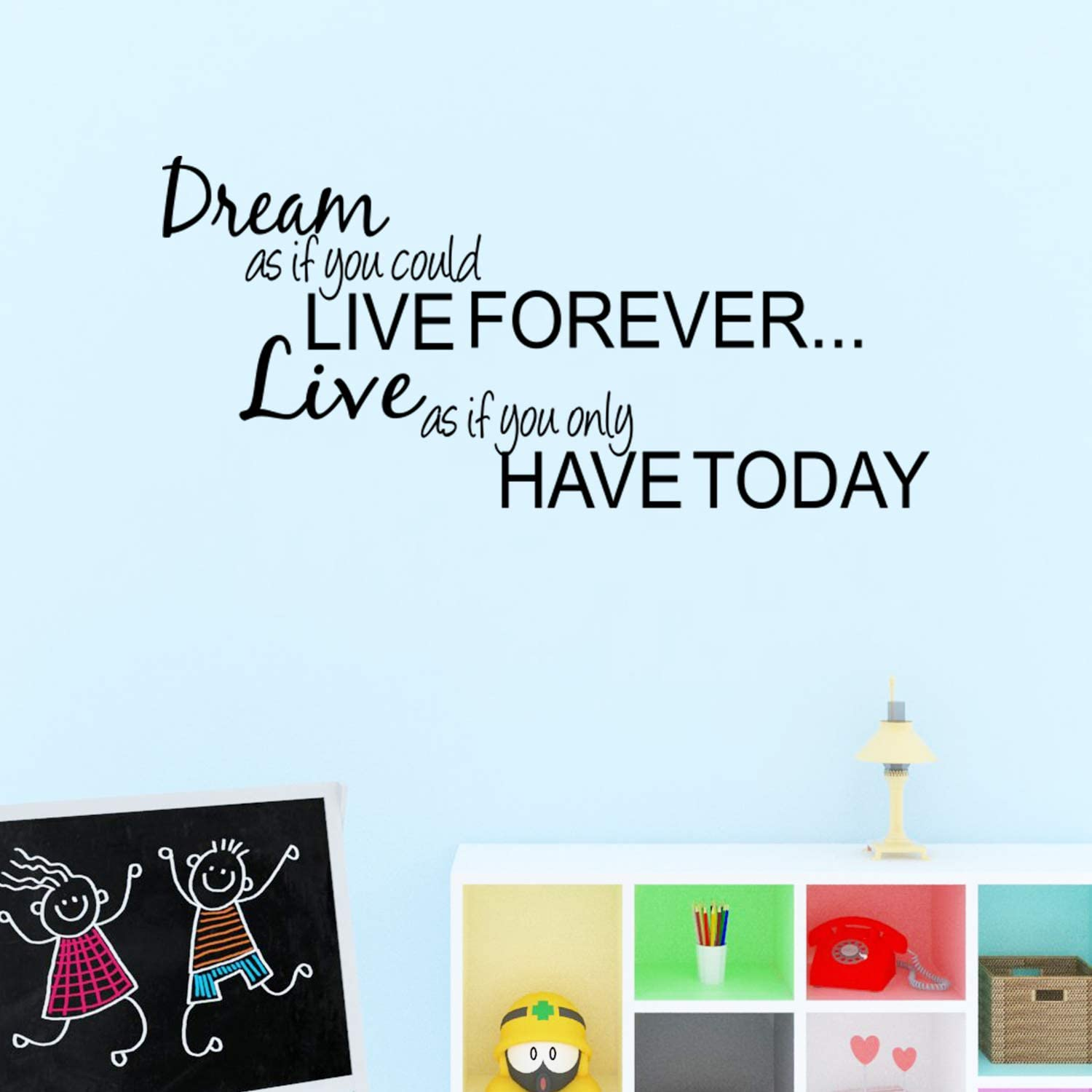 Amazon Com Dream As If You Could Live Forever Only Have Today Girls Teen Bedroom Vinyl Wall Quote Art Decal Sticker Room Decor Kitchen Dining