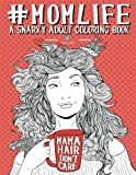 img - for Mom Life: A Snarky Adult Coloring Book book / textbook / text book