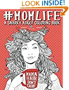 #5: Mom Life: A Snarky Adult Coloring Book: A Unique & Funny Antistress Coloring Gift for Moms To Be, New Mommys, Pregnant Women & Expecting Mothers Relief & Mindful Meditation (Volume 1)