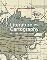Literature And Cartography: Theories Histories