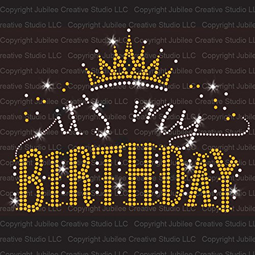 - It's My Birthday Iron On Rhinestone Crystal and Gold Rhinestud T-Shirt Transfer by JCS Rhinestones