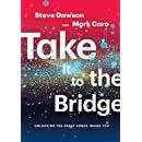 Take It to the Bridge: Unlocking the Great Songs Inside You