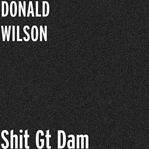 Shit Gt Dam [Explicit]