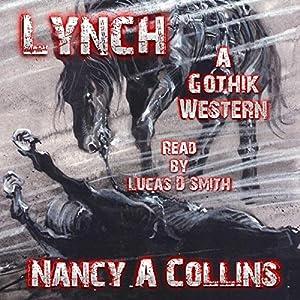 Lynch: A Gothik Western Audiobook
