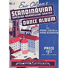 Eric Olzen's Scandinavian Dance Album Swedish-Norwegian-Danish For Piano, Violin or Piano Accordion Volume 1