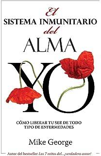 El Sistema Inmunitario del Alma (Spanish Edition)