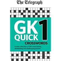 The Telegraph GK Quick Crosswords Volume 1: A brand new complitation of 100 General Knowledge Quick Crosswords (The Telegraph Puzzle Books)