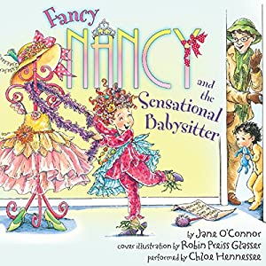 Fancy Nancy and the Sensational Babysitter Audiobook