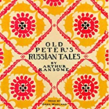 Old Peter's Russian Tales Audiobook by Arthur Ransome Narrated by Greg Wagland
