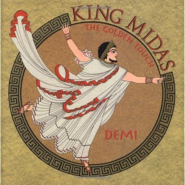 King Midas: The Golden Touch: Demi, Demi: 9780689832970: Amazon.com: Books