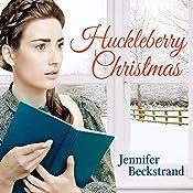 Huckleberry Christmas: Matchmakers of Huckleberry Hill Series # 3 | Jennifer Beckstrand