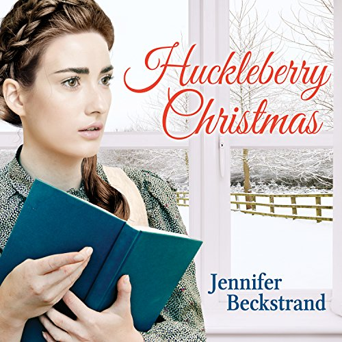 Huckleberry Christmas: Matchmakers of Huckleberry Hill Series # 3