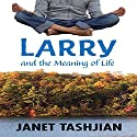 Larry and the Meaning of Life Audiobook by Janet Tashjian Narrated by Matt Green