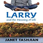 Larry and the Meaning of Life | Janet Tashjian