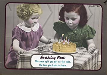 Greeting Card Birthday Humor QuotBirthday Hint The More Spit You Get On