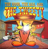 The Good, the Bad and the Tweety, Sara Hoagland Hunter, 1569874832