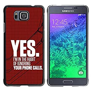 For Samsung GALAXY ALPHA G850 Case , Ignore Heartbreak Angry Red Text - Diseño Patrón Teléfono Caso Cubierta Case Bumper Duro Protección Case Cover Funda
