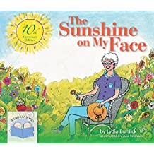 The Sunshine on My Face, 10th Anniversary Edition: A Read-Aloud Book for Memory-Challenged Adults