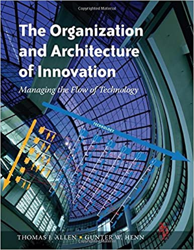The Organization and Architecture of Innovation. Managing the Flow ...