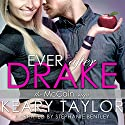 Ever After Drake: The McCain Saga, Book 1 Audiobook by Keary Taylor Narrated by Stephanie Bentley