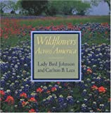 Wildflowers Across America, Claudia Alta Johnson and Carlton B. Lees, 0896597709